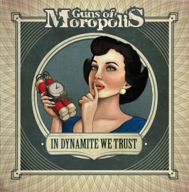 Guns Of Moropolis - IN DYNAMITE WE TRUST - Artwork