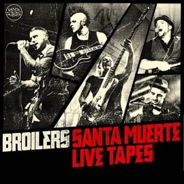 Broilers - Santa Muerte Live Tapes