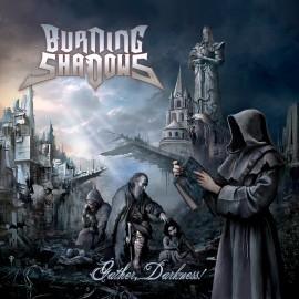 Burning Shadows - Gather, Darkness! - Artwork