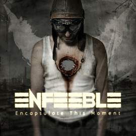 Enfeeble-Encapsulate_This_Moment-Cover