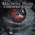 Von Machine Head wird es am 22.07.2016 eine neue Single mit dem Titel Is There Anybody Out There? geben. Diese Single ist zwar schon digital erschienen, doch wird der Song […]
